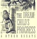 The Dream-Child's Progress: Prelude