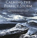 Calming the Perfect Storm