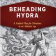 Beheading Hydra: The Slippery Serpent