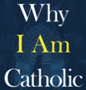 """Why I Am Catholic (and You Should Be Too)"" - Introduction"