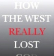 How the West Really Lost God - chapter 2