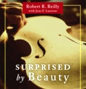 Surprised by Beauty: modern music for the soul