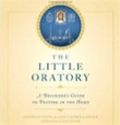 Little Oratory: A Beginner's Guide to Praying in the Home