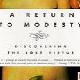 """A Return to Modesty: Discovering the Lost Virtue""  book review"
