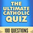 The Ultimate Catholic Quiz